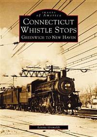 Connecticut Whistle-Stops: Greenwich to New Haven