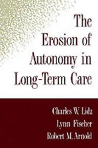 The Erosion of Autonomy in Long-Term Care