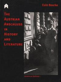 The Austrian Anschluss in History and Literature