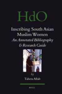 Inscribing South Asian Muslim Women