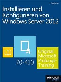 Installieren und Konfigurieren von Windows Server 2012 -  Original Microsoft Prüfungstraining 70-410 (Buch + E-Book)