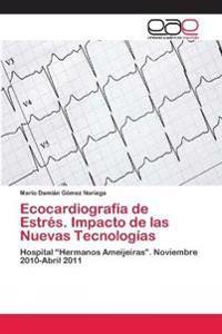 Ecocardiografía de Estrés. Impacto de las Nuevas Tecnologías