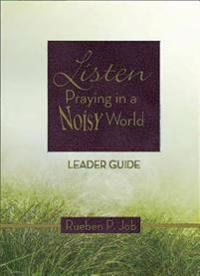 Listen Leader Guide: Praying in a Noisy World