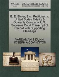 E. E. Elmer, Etc., Petitioner, V. United States Fidelity & Guaranty Company. U.S. Supreme Court Transcript of Record with Supporting Pleadings