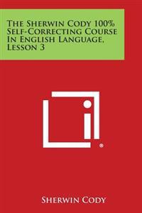 The Sherwin Cody 100% Self-Correcting Course in English Language, Lesson 3