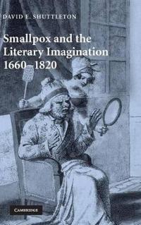 Smallpox and the Literary Imagination, 1660-1820