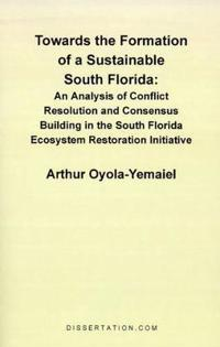 Towards the Formation of a Sustainable South Florida