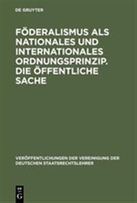 Föderalismus Als Nationales Und Internationales Ordnungsprinzip