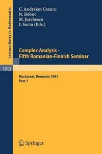 Complex Analysis - Fifth Romanian-Finnish Seminar