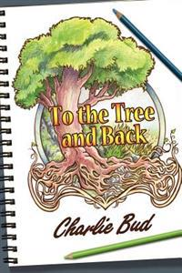 To the Tree and Back