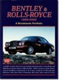Bentley & Rolls-Royce 1990-2002: A Brooklands Portfolio