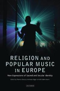Religion and Popular Music: New Expressions of Sacred and Secular Identity