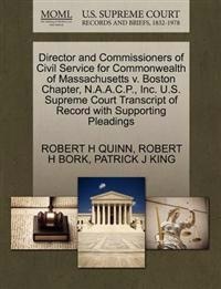 Director and Commissioners of Civil Service for Commonwealth of Massachusetts V. Boston Chapter, N.A.A.C.P., Inc. U.S. Supreme Court Transcript of Record with Supporting Pleadings