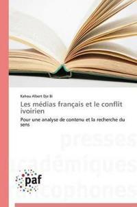 Les M�dias Fran�ais Et Le Conflit Ivoirien