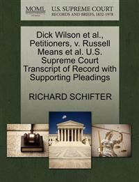 Dick Wilson et al., Petitioners, V. Russell Means et al. U.S. Supreme Court Transcript of Record with Supporting Pleadings