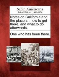 Notes on California and the Placers
