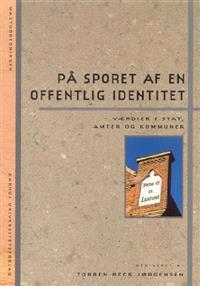 På sporet af en offentlig identitet - værdier i stat, amter og kommuner