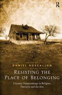 Resisting the Place of Belonging