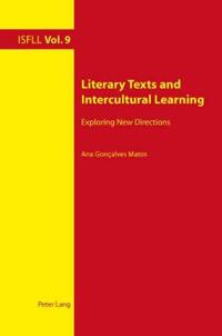 Literary Texts and Intercultural Learning: Exploring New Directions