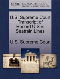 U.S. Supreme Court Transcript of Record U S V. Seatrain Lines