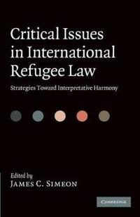 Critical Issues in International Refugee Law