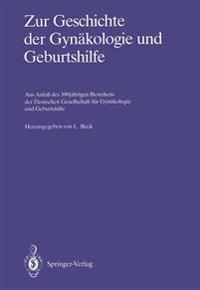 Zur Geschichte der Gynakologie und Geburtshilfe