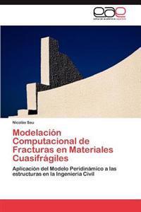 Modelacion Computacional de Fracturas En Materiales Cuasifragiles