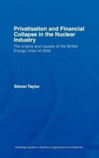 Privatisation and Financial Collapse in the Nuclear Industry