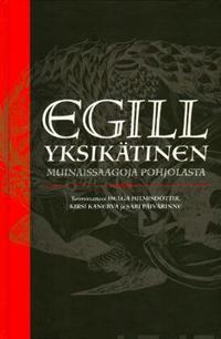Egill Yksikätinen - muinaissaagoja Pohjolasta