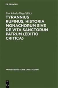 Tyrannius Rufinus, Historia Monachorum Sive de Vita Sanctorum Patrum (Editio Critica)