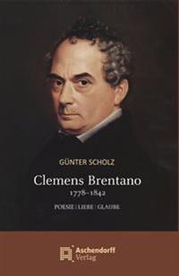 Clemens Brentano 1778-1842