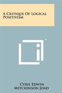 A Critique of Logical Positivism