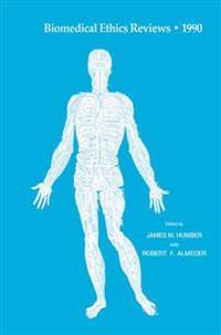 Biomedical Ethics Reviews * 1990