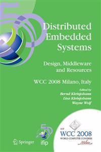 Distributed Embedded Systems, Design, Middleware and Resources