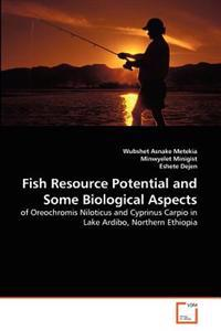 Fish Resource Potential and Some Biological Aspects