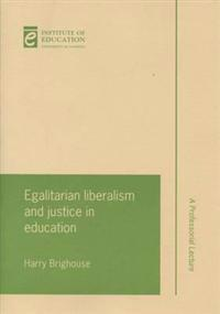 Egalitarian Liberalism and Justice in Education