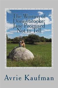 The Women of Donnybrooke: Jane Promised Not to Tell