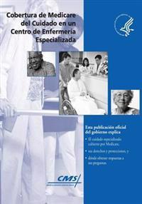 Cobertura de Medicare del Cuidado En Un Centro de Enfermeria Especializada