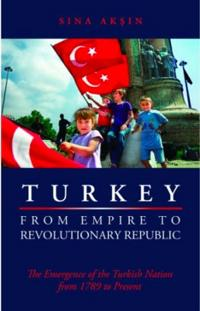 Turkey from Empire to Revolutionary Republic