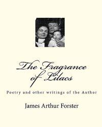 The Fragrance of Lilacs: Poetry and Other Writings of the Author
