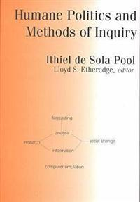 Humane Politics and Methods of Inquiry