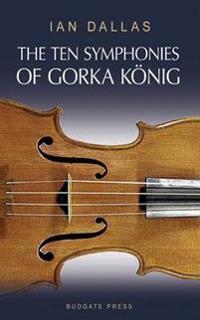 The Ten Symphonies of Gorka Konig
