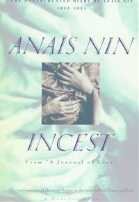"Incest: From ""a Journal of Love"" -The Unexpurgated Diary of Anaïs Nin (1932-1934)"