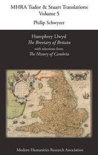 Humphrey Llwyd, 'The Breviary of Britain', with Selections from 'The History of Cambria'