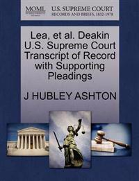 Lea, Et Al. Deakin U.S. Supreme Court Transcript of Record with Supporting Pleadings