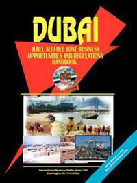 Dubai Jebel Ali Free Zone Business Opportunities And Regulations Handbook