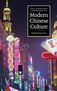 The Cambridge Companion to Modern Chinese Culture
