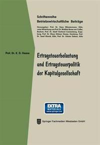 Ertragsteuerbelastung Und Ertragsteuerpolitik Der Kapitalgesellschaft