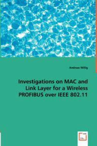 Investigations on MAC and Link Layer for a Wireless PROFIBUS over IEEE 802.11