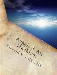 Angels & Air Machines: A Young Girl Who Loves Trees Meets an Angel